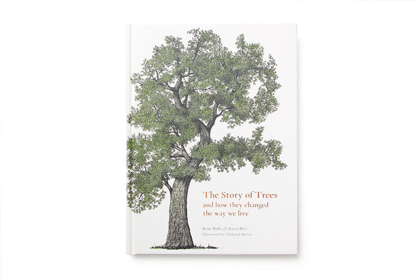 Story of Trees: And How They Changed the Way We Live