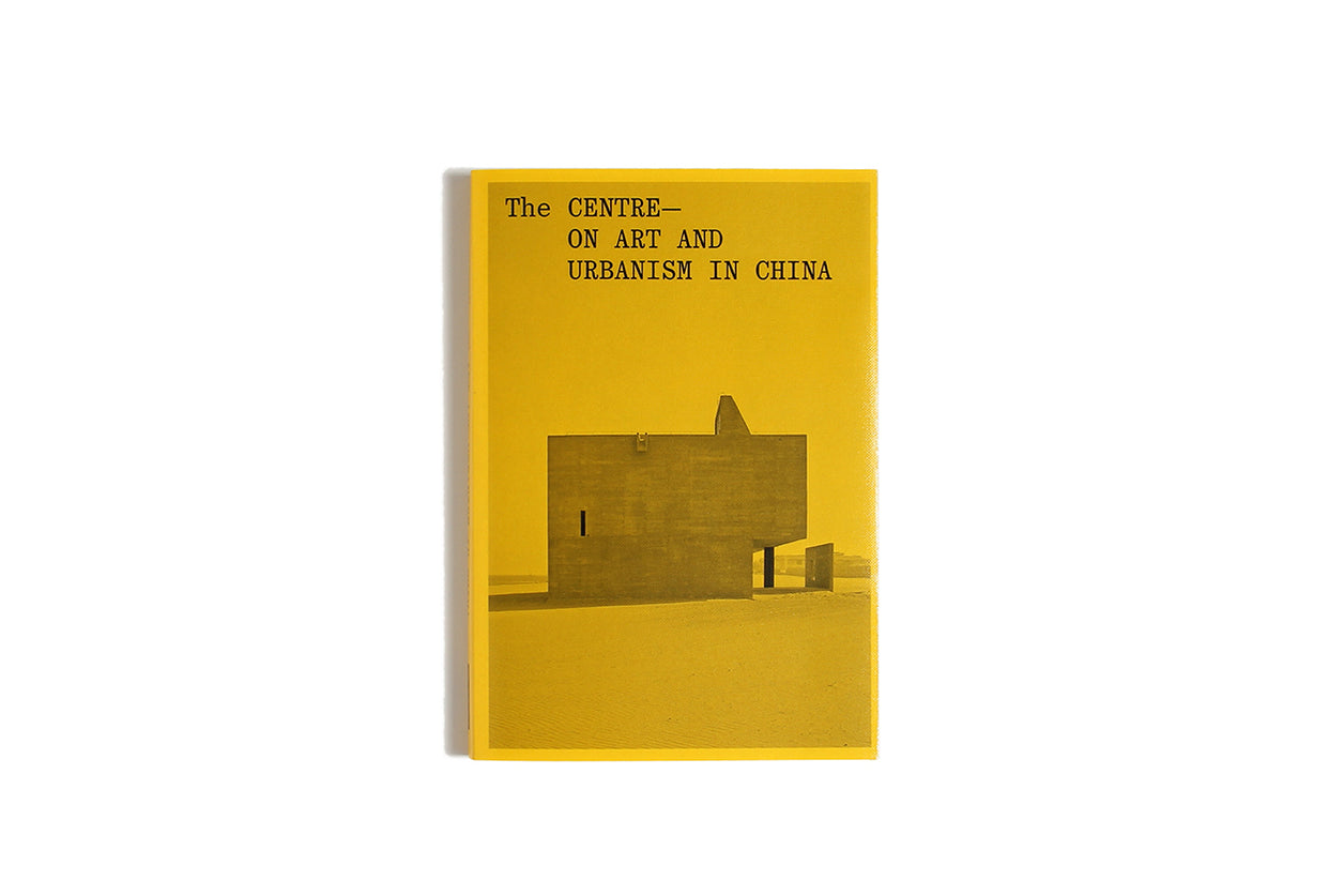 The Centre: On Art and Urbanism in China