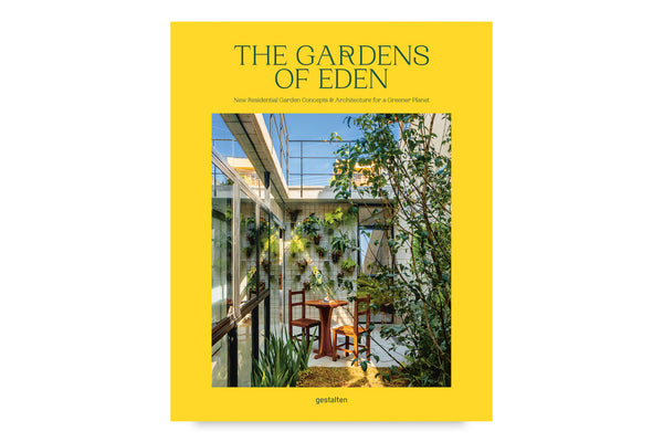 The Gardens of Eden, the: New Residential Garden Concepts and Architecture for a Greener Planet