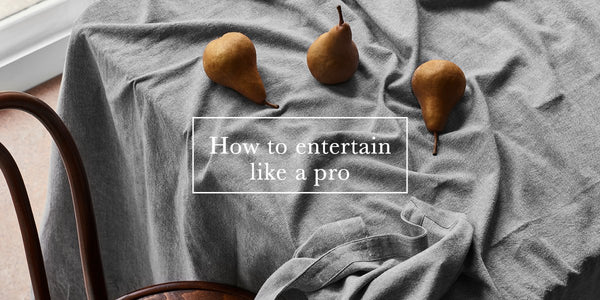 How to: Entertain like a pro