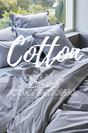 Organic Cotton Versus Conventional Cotton