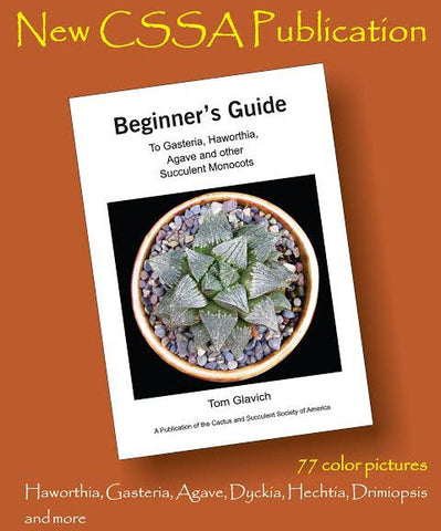 Beginner's Guide to Haworthia, Agave and other Succulent Monocots by Tom Glavich