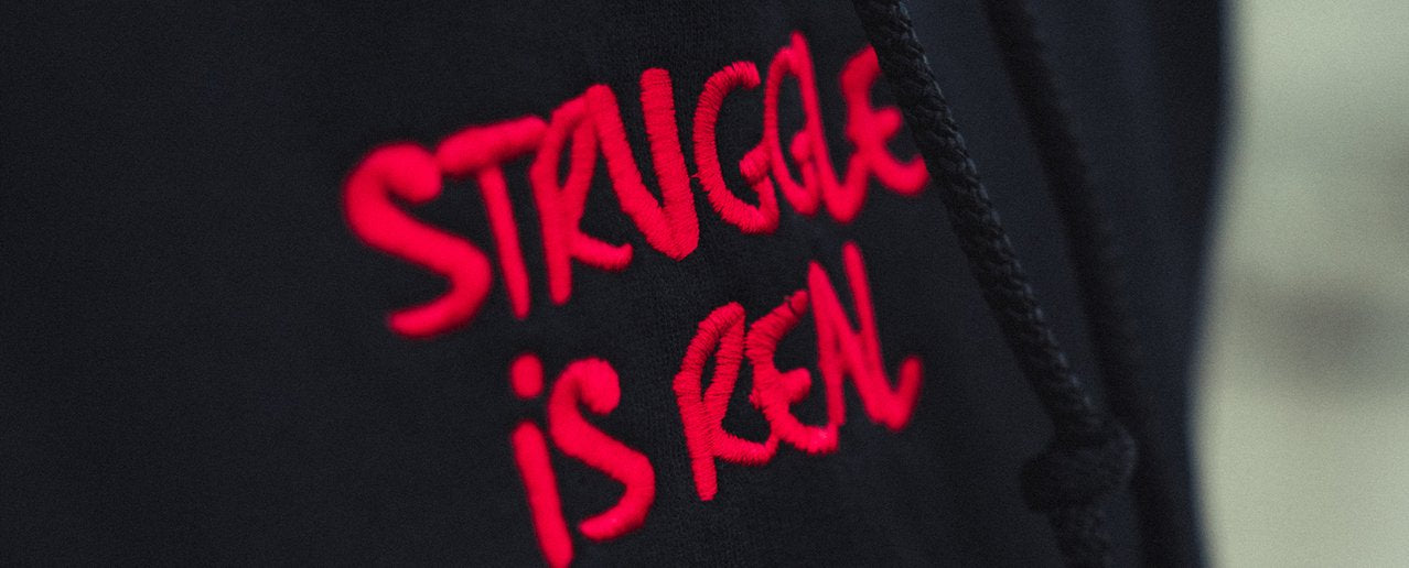 Struggle is real Hoody