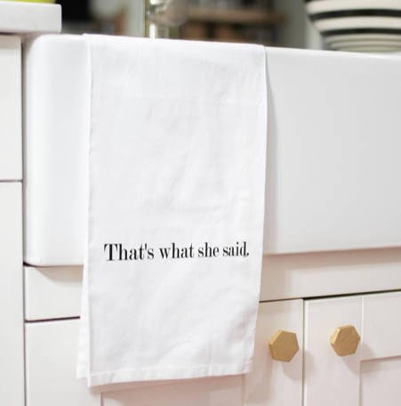 That's What She Said Dish Towel