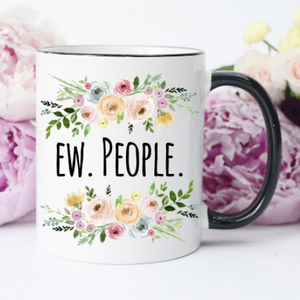 Ew. People. Coffee Mug