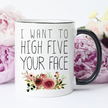 High Five Your Face Coffee Mug