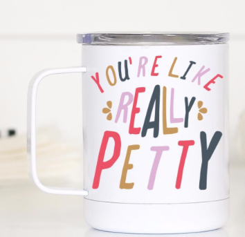 Like Really Petty Travel Mug