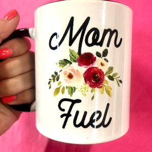 Mom Fuel 11 oz Mug