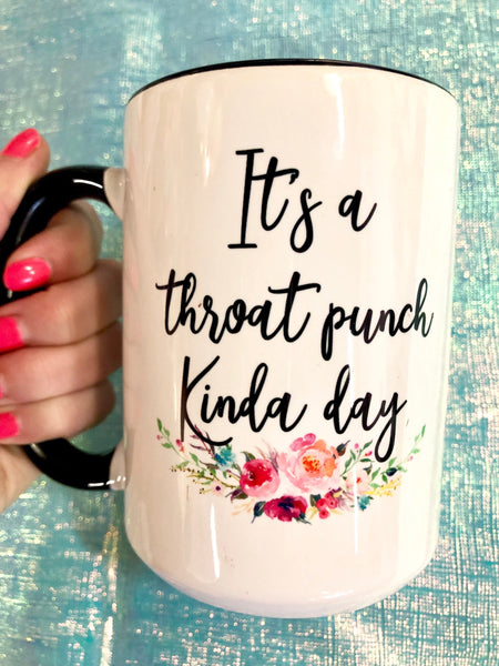 It's A Throat Punch Kinda Day Coffee Mug