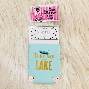 Take Me To The Lake Koozie