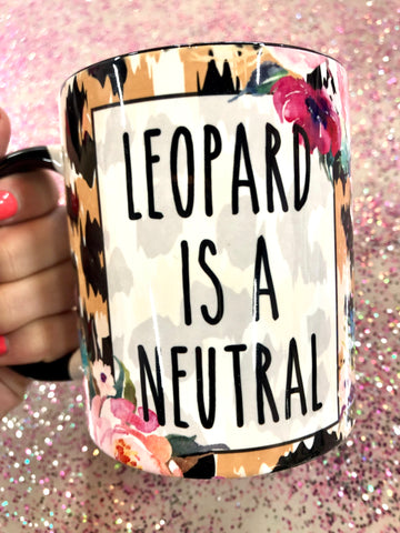 Leopard Is A Neutral Coffee Mug