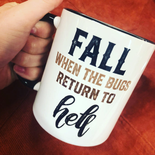 Fall, When The Bugs Return To Hell Coffee Mug