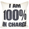 I Am 100% In Charge Pillow