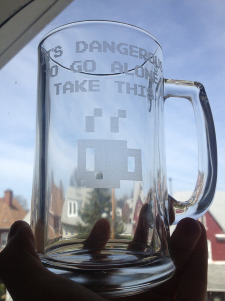 """It's Dangerous to Go Alone!"" - Etched Glass"