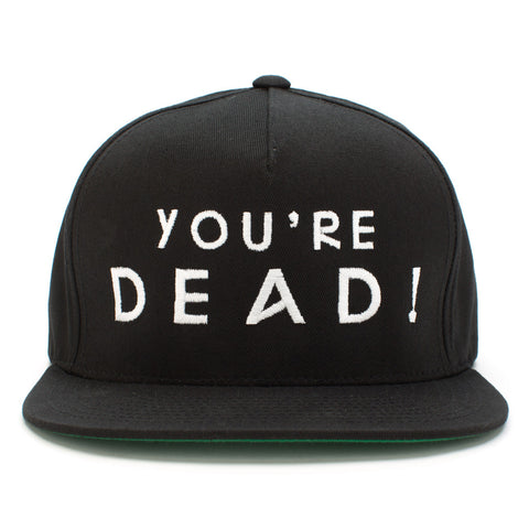 YOU'RE DEAD SNAPBACK