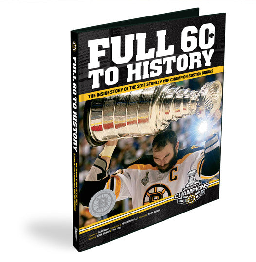 Boston Bruins <br>Full :60 to History <br>The Official Stanley Cup Championship Commemorative
