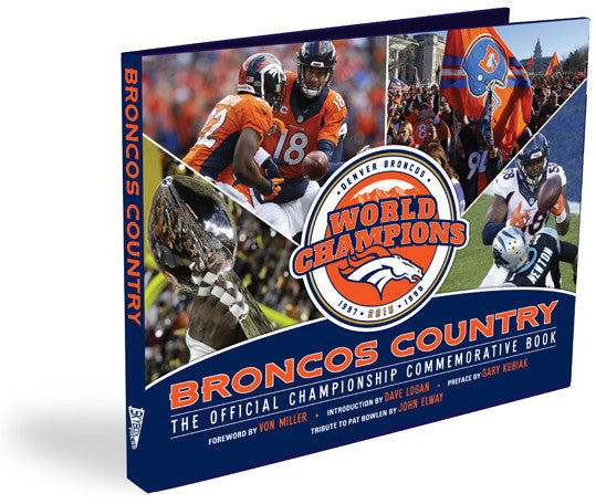 Denver Broncos: <br>The Official Championship Commemorative Book