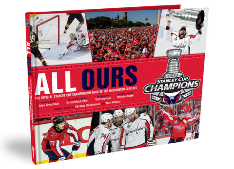 Washington Capitals <br><i>ALL OURS:<br>The Official Stanley Cup Championship Book</i>