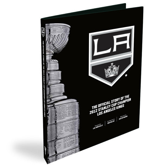 Los Angeles Kings <br>The Official Story of the 2012 Stanley Cup Champions