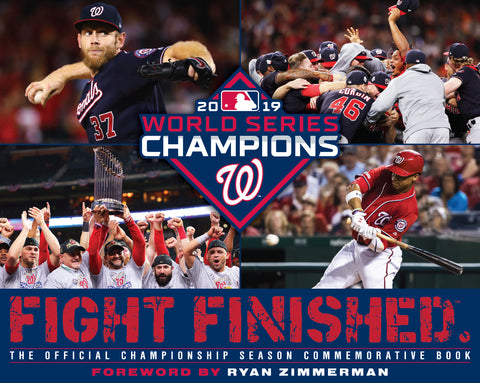 Washington Nationals<br>FIGHT FINISHED:<br>The Official World Series Championship Book