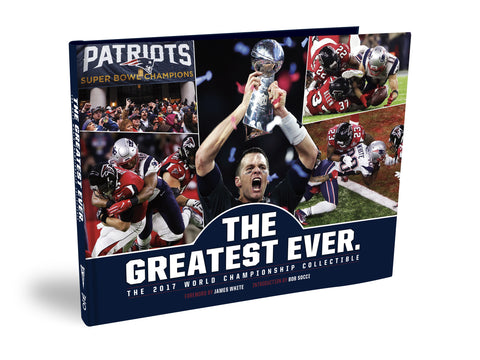 New England Patriots <br><i>The. Greatest. Ever.<br> The 2017 World Championship Collectible</i>