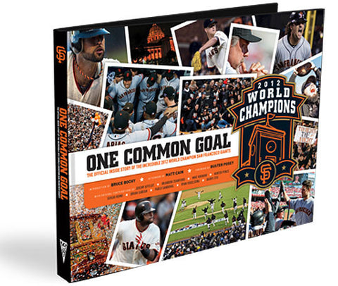 "San Francisco Giants <br>""One Common Goal""<br>The Official 2012 World Series Commemorative"