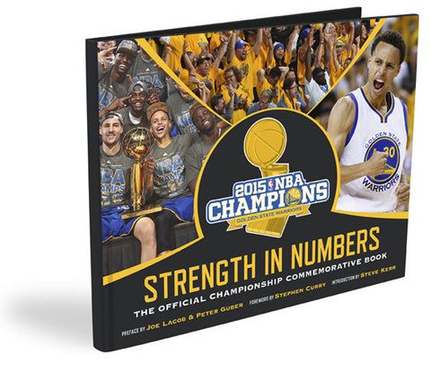 Golden State Warriors <br>Strength In Numbers: <br>The Official NBA Championship Commemorative