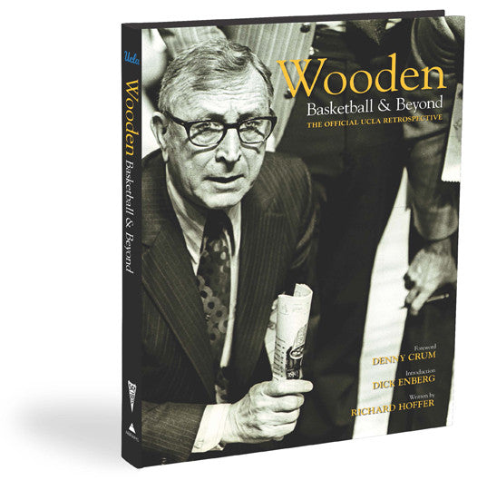 Wooden: Basketball & Beyond <br>The Official UCLA Retrospective