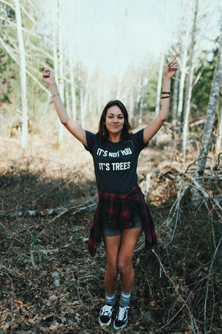 It's Not You It's Trees Unisex Tee