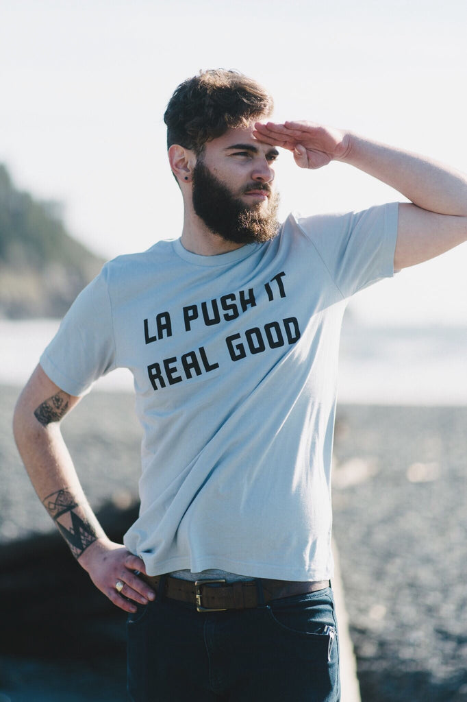 La Push It Real Good Tee