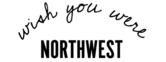 Wish You Were Northwest