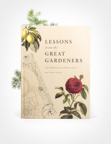 Lessons from the Great Gardeners - Pistils Nursery