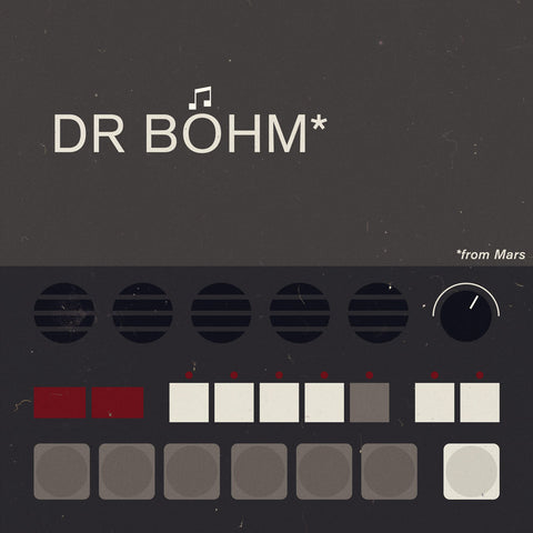 DR BOHM FROM MARS