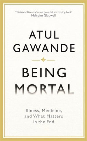 Being mortal Gawande atul