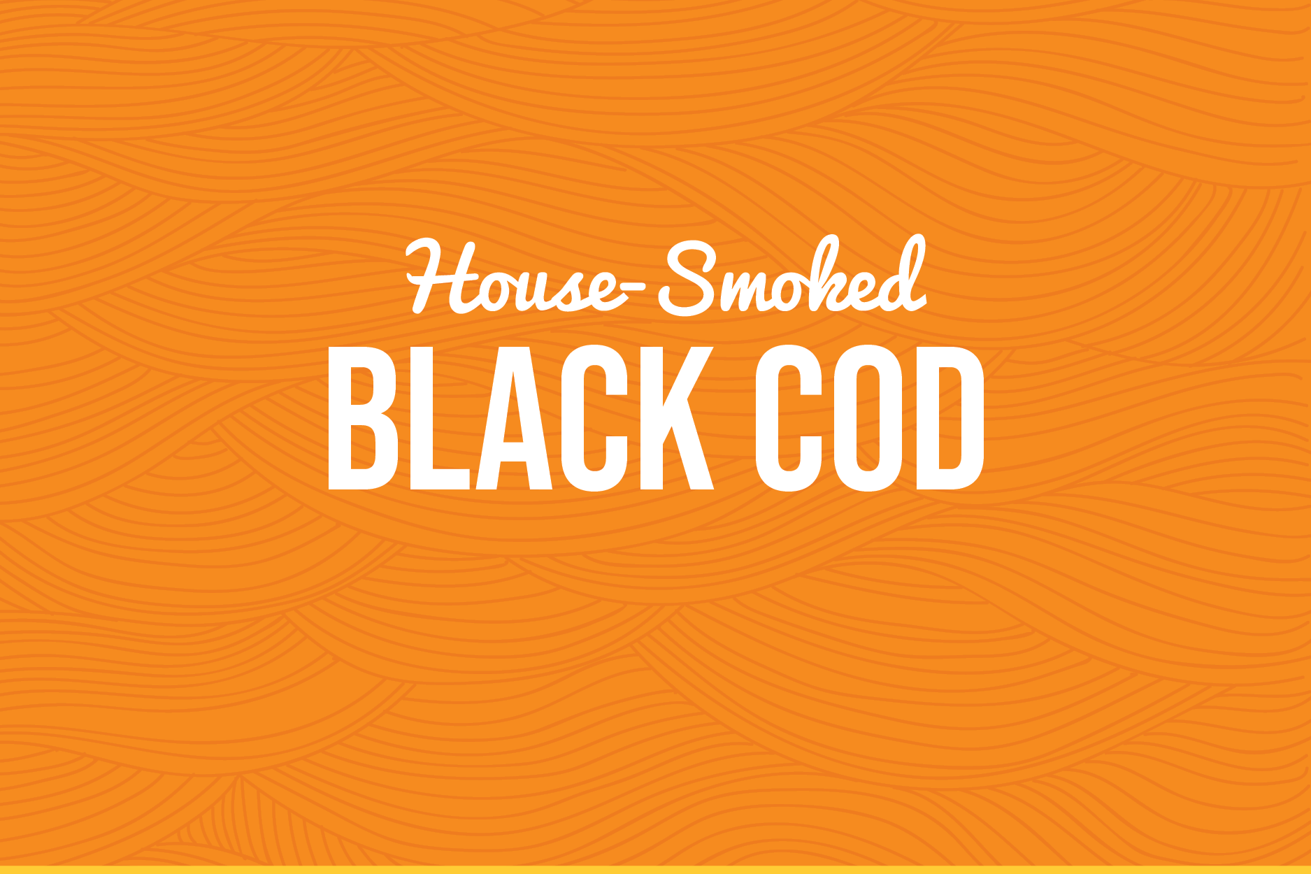 Smoked | Black Cod | Pick Up Order
