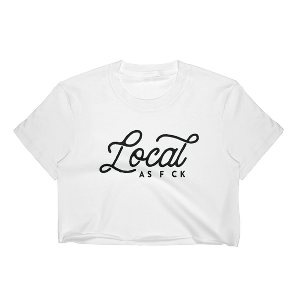 Local As F ck Cropped Tee
