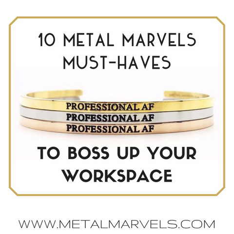 10 Metal Marvels Must-Haves to Boss Up Your Workspace