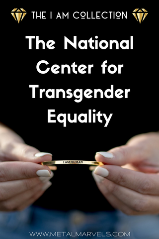 I AM HUMAN- Highlighting the National Center for Transgender Equality. Metal Marvels is proud to support the adovocacy and life-saving initiatives of this amazing organization.
