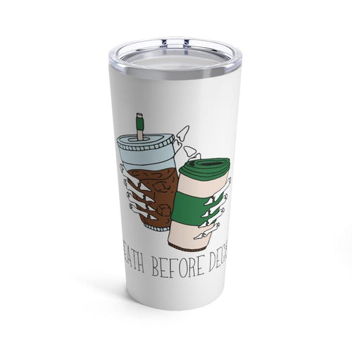Death Before Decaf Tumbler 20oz - Metal Marvels - Bold mantras for bold women.