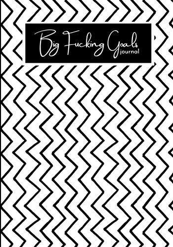 Big Fucking Goals Journal: A journal/diary/notebook for all your big, huge goals. - Metal Marvels - Bold mantras for bold women.