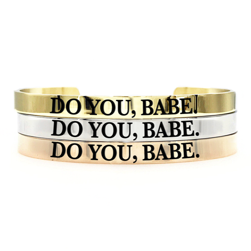 Do You, Babe Thick Bangle - Metal Marvels - Bold mantras for bold women.