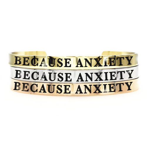 Because Anxiety Thick Bangle - Metal Marvels - Bold mantras for bold women.