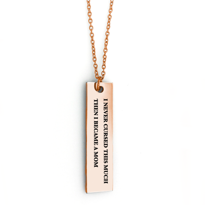 I Never Cursed This Much Then I Became a Mom Bar Necklace - Metal Marvels - Bold mantras for bold women.