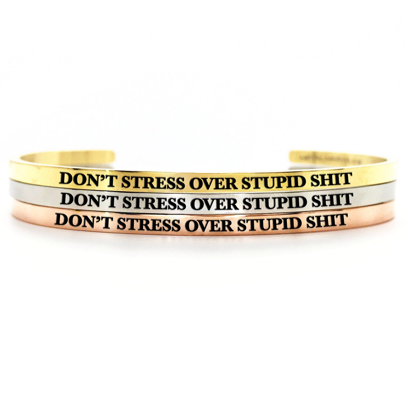 Don't Stress Over Stupid Shit Bangle - Metal Marvels - Bold mantras for bold women.