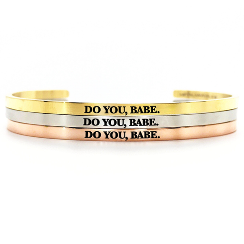 Do You, Babe Bangle - Metal Marvels - Bold mantras for bold women.