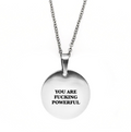 You Are Fucking Powerful Necklace - Metal Marvels - Bold mantras for bold women.