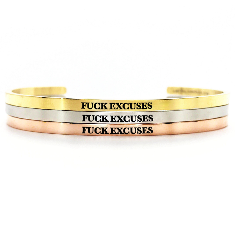 Fuck Excuses Bangle - Metal Marvels - Bold mantras for bold women.