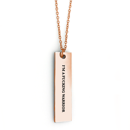 I'm a Fucking Warrior Bar Necklace - Metal Marvels - Bold mantras for bold women.