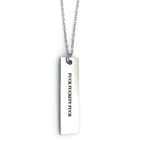 Fuck Fuckity Fuck Bar Necklace - Metal Marvels - Bold mantras for bold women.