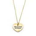 The Future is Female Necklace - Metal Marvels - Bold mantras for bold women.
